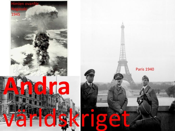 Himlen ovanförNagasaki1945                 Paris 1940Andravärldskriget