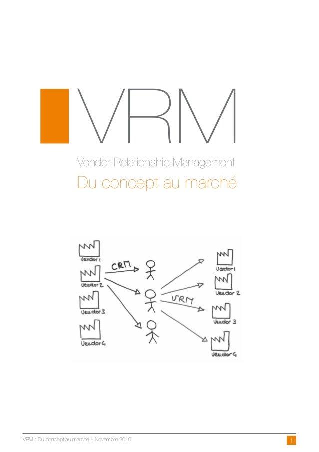 VRM  Vendor Relationship Management  Du concept au marché  VRM : Du concept au marché – Novembre 2010 1