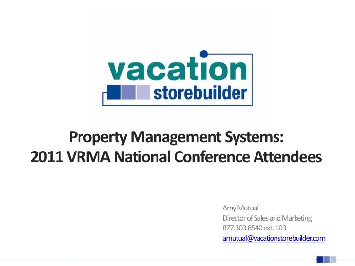 Property Management Systems:2011 VRMA National Conference Attendees<br />Amy Mutual<br />Director of Sales and Marketing<b...