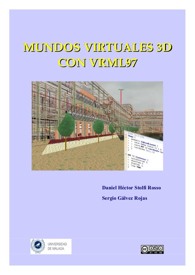 MUNDOSVIRTUALES3DMUNDOSVIRTUALES3DCONVRML97CONVRML97Daniel Héctor Stolfi RossoSergio Gálvez Rojas