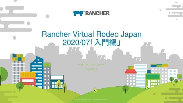 © Copyright 2020 Rancher Labs. All Rights Reserved. 2© Copyright 2020 Rancher Labs. All Rights Reserved. 2 Rancher Virtual...