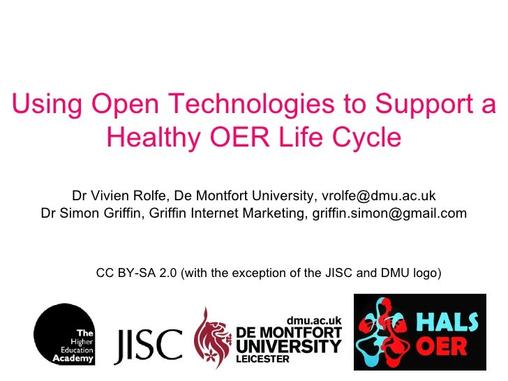 Using Open Technologies to Support a       Healthy OER Life Cycle       Dr Vivien Rolfe, De Montfort University, vrolfe@dm...