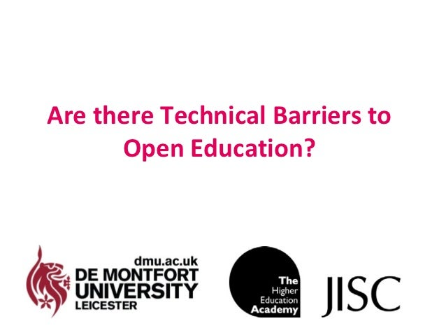 Are there Technical Barriers to      Open Education?