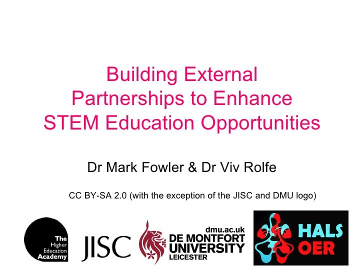 Building External  Partnerships to EnhanceSTEM Education Opportunities      Dr Mark Fowler & Dr Viv Rolfe  CC BY-SA 2.0 (w...