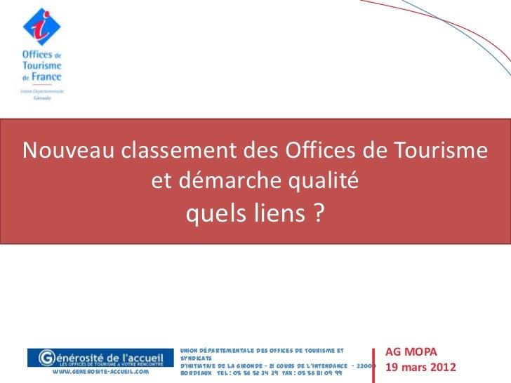 Nouveau classement des Offices de Tourisme           et démarche qualité                                quels liens ?     ...