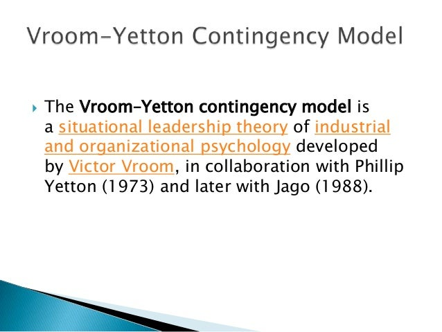 vroom yetton jago leader participation model The use of participation in decision making: a consideration of the vroom-yetton and vroom-jago normative models.