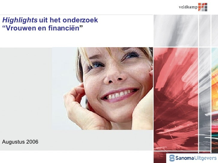 "Highlights  uit het onderzoek ""Vrouwen en financi ë n ""  Augustus 2006"