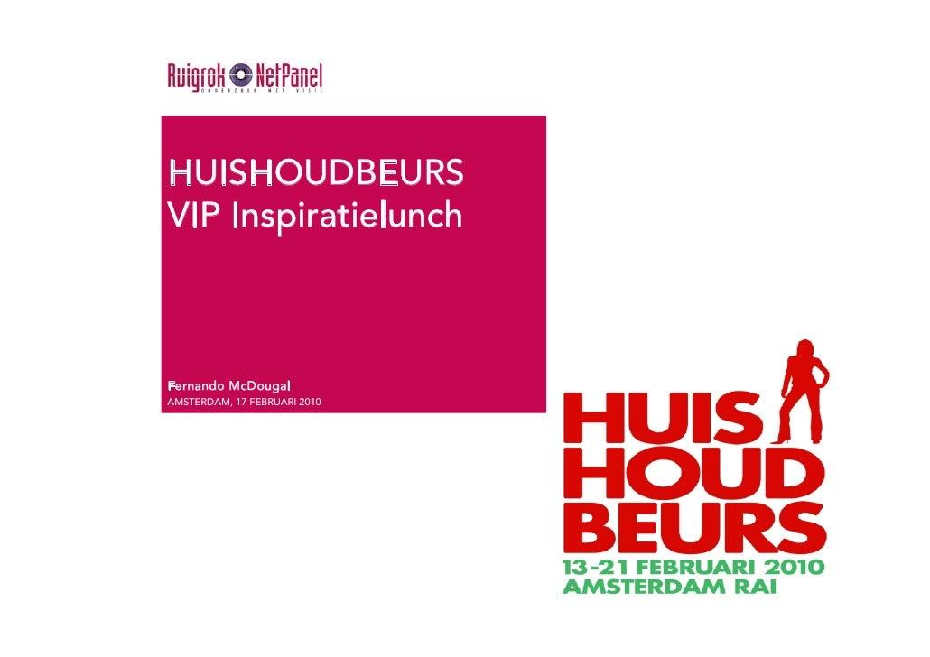 HUISHOUDBEURS VIP Inspiratielunch    Fernando McDougal AMSTERDAM, 17 FEBRUARI 2010