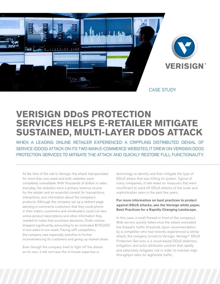 case studyVerisign DDos ProtectionserVices HelPs e-retailer MitigatesustaineD, Multi-layer DDos attackWhen a leading onlin...
