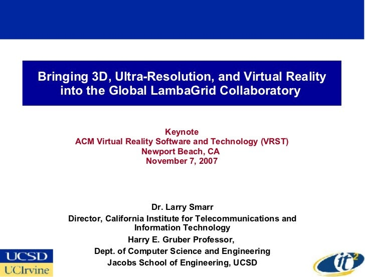 Bringing 3D, Ultra-Resolution, and Virtual Reality     into the Global LambaGrid Collaboratory                            ...