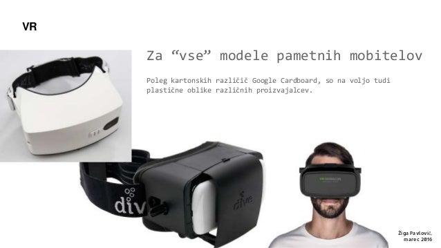 """Za """"vse"""" modele pametnih mobitelov Poleg kartonskih različič Google Cardboard, so na voljo tudi plastične oblike različnih..."""