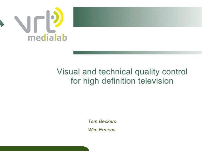 Visual and technical quality control    for high definition television                                         16/1       ...