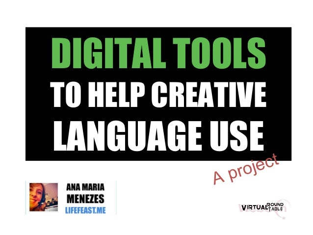 DIGITAL TOOLSTO HELP CREATIVELANGUAGE USEA project