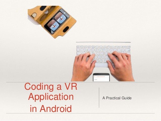 Coding a VR Application in Android A Practical Guide