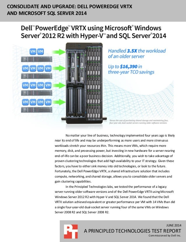 JUNE 2014 A PRINCIPLED TECHNOLOGIES TEST REPORT Commissioned by Dell Inc. CONSOLIDATE AND UPGRADE: DELL POWEREDGE VRTX AND...