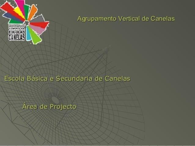 AgrupamentoAgrupamento Vertical de CanelasVertical de Canelas Escola Básica e Secundaria de CanelasEscola Básica e Secunda...
