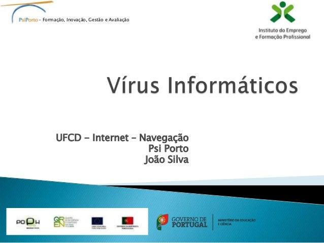 - Formação, Inovação, Gestão e Avaliação       UFCD - Internet – Navegação                           Psi Porto            ...