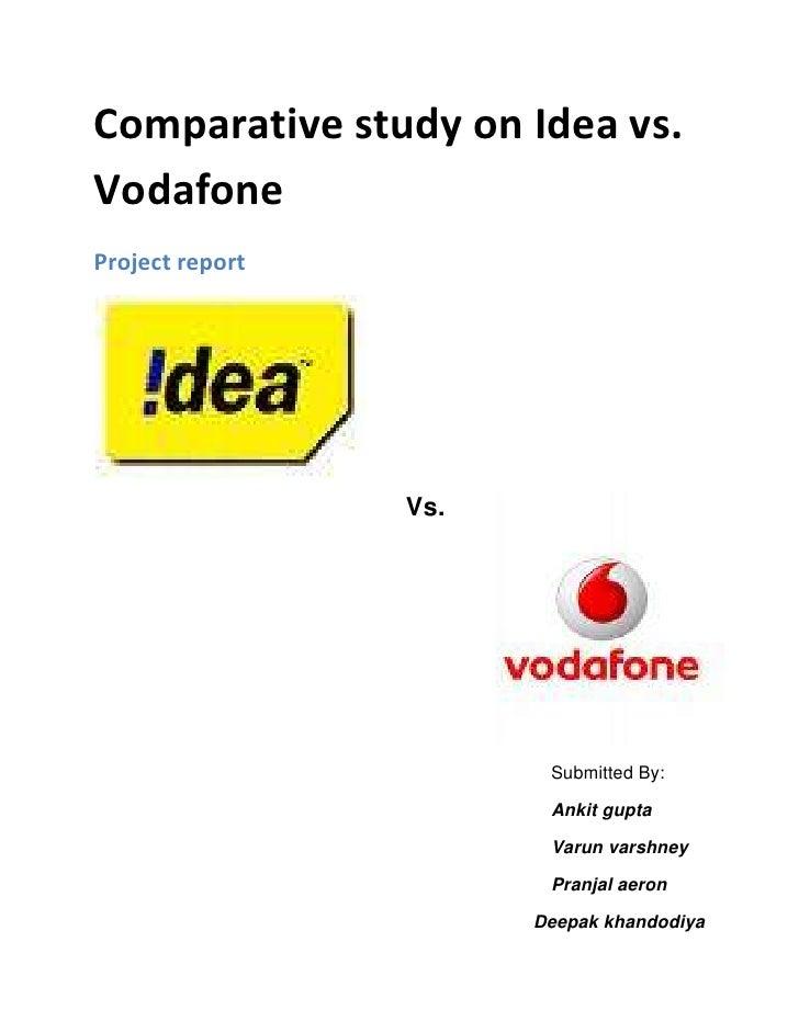 Comparative study on Idea vs. Vodafone<br />Project report36010851920875                                           Vs.    ...
