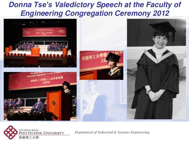 Donna Tse's Valedictory Speech at the Faculty of  Engineering Congregation Ceremony 2012                  Department of In...