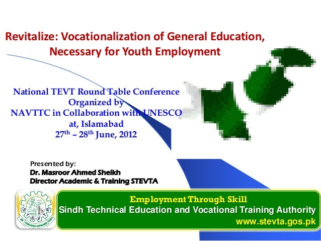 Employment Through Skill Sindh Technical Education and Vocational Training Authority www.stevta.gos.pk Presented by: Dr. M...