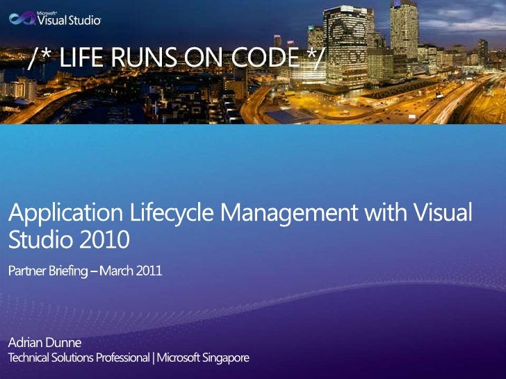 Application Lifecycle Management with Visual Studio 2010 Partner Briefing – March 2011Adrian DunneTechnical Solutions Prof...