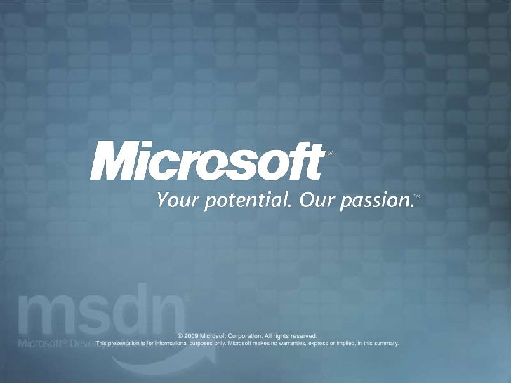 © 2009 Microsoft Corporation. All rights reserved. This presentation is for informational purposes only. Microsoft makes n...