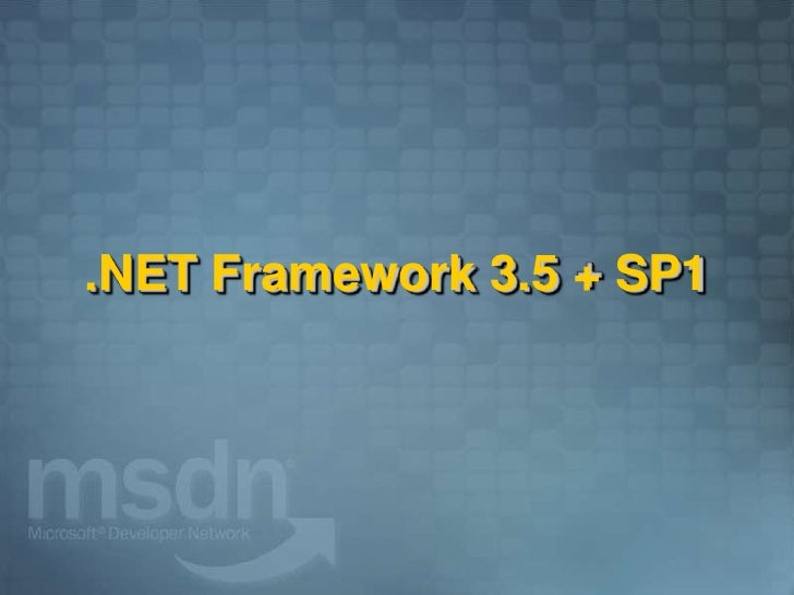 .NET Framework 3.5 + SP1