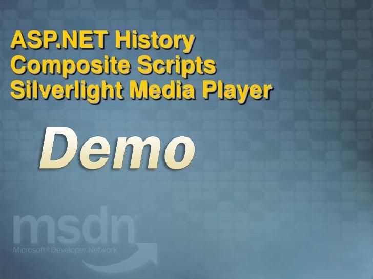 ASP.NET History Composite Scripts Silverlight Media Player