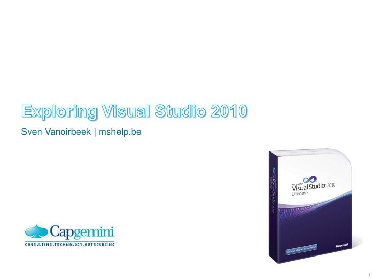 Exploring Visual Studio 2010<br />Sven Vanoirbeek | mshelp.be<br />1<br />