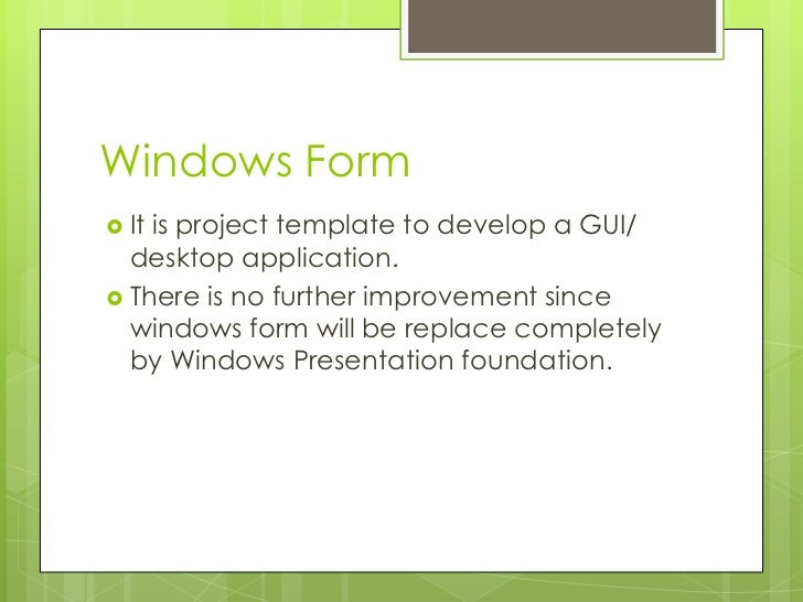Windows Form Itis project template to develop a GUI/  desktop application. There is no further improvement since  window...