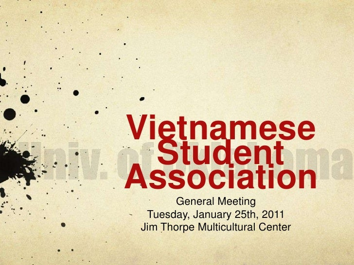 Univ. of Oklahoma<br />Vietnamese Student Association <br />General Meeting<br />Tuesday, January 25th, 2011<br />Jim Thor...