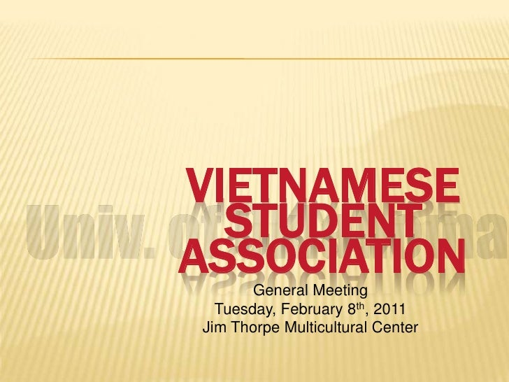 Vietnamese Student Association <br />Univ. of Oklahoma<br />General Meeting<br />Tuesday, February 8th, 2011<br />Jim Thor...