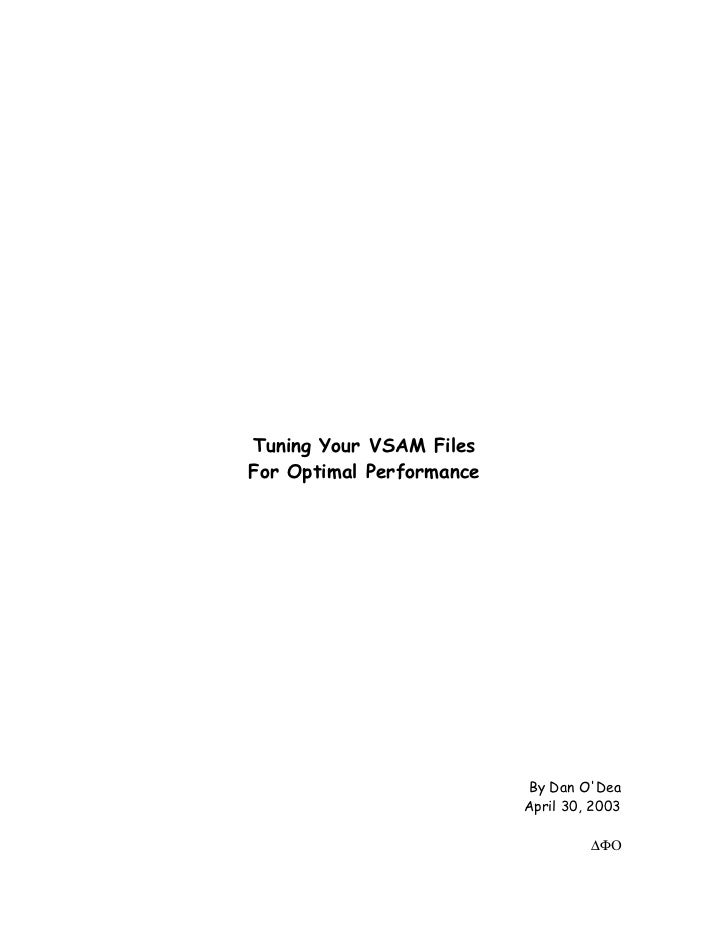 Tuning Your VSAM Files For Optimal Performance                                By Dan O'Dea                           April...