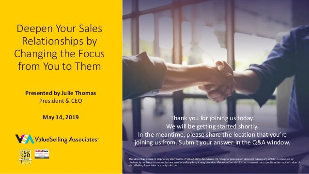 © 2019 ValueSelling Associates, Inc. | Creator of the ValueSelling Framework® Deepen Your Sales Relationships by Changing ...