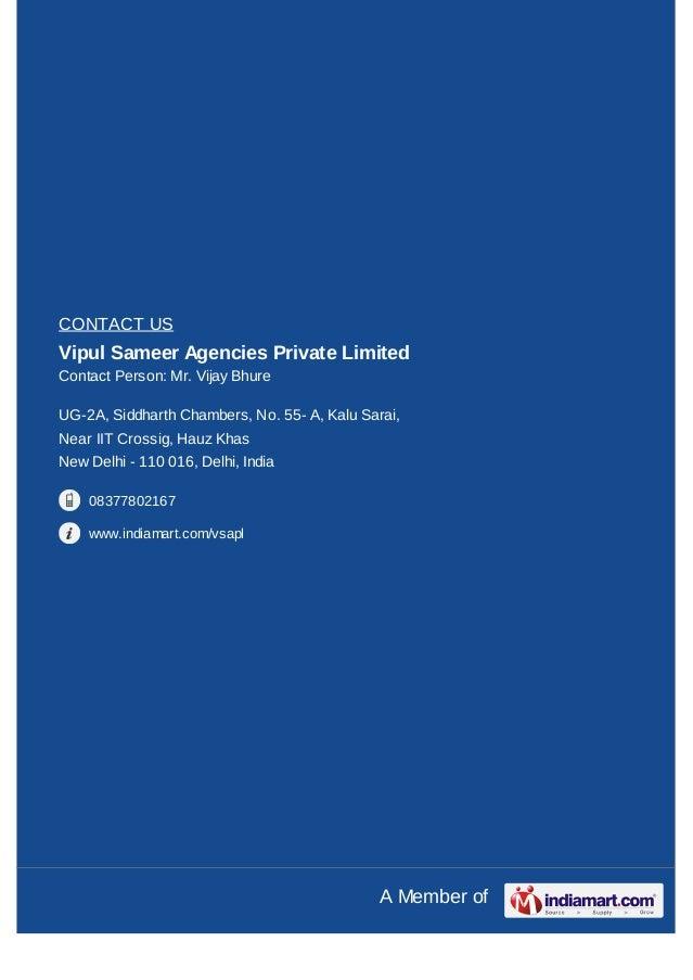 CONTACT USVipul Sameer Agencies Private LimitedContact Person: Mr. Vijay BhureUG-2A, Siddharth Chambers, No. 55- A, Kalu S...