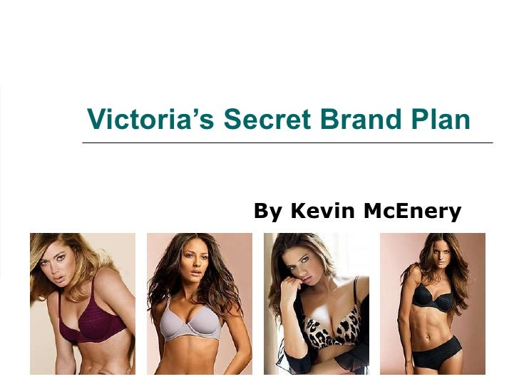 Victoria's Secret Brand Plan By Kevin McEnery