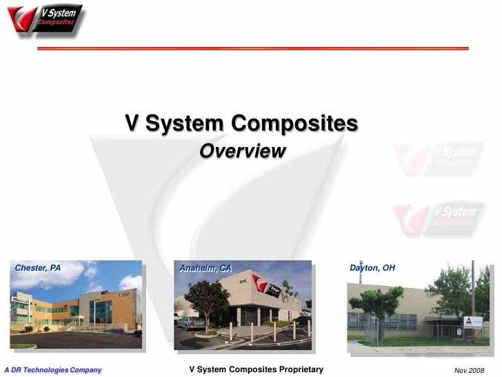 V System Composites                                     Overview       Chester, PA                   Anaheim, CA          ...