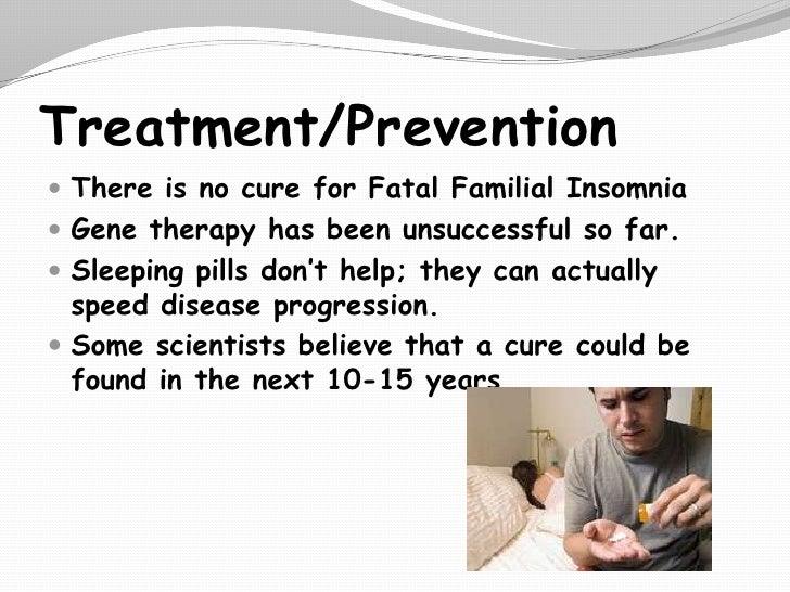 fatal familial insomnia essay Fatal familial insomnia compassionate allowance information fatal familial insomnia alternate names.