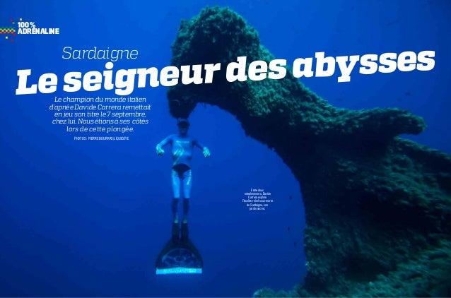 Entre deux entraînements, Davide Carrera explore l'insolite relief sous-marin de Sardaigne, son jardin secret. Leseigneur...