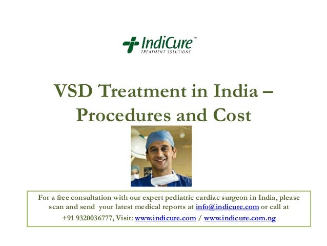 VSD Treatment in India – Procedures and Cost For a free consultation with our expert pediatric cardiac surgeon in India, p...