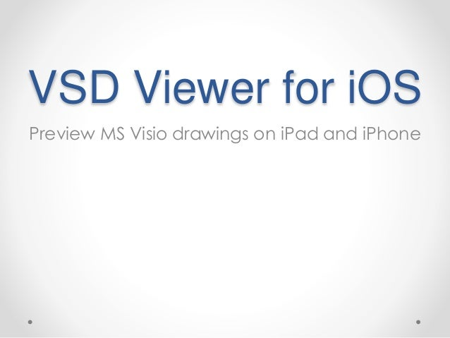 VSD Viewer for iOS Preview MS Visio drawings on iPad and iPhone