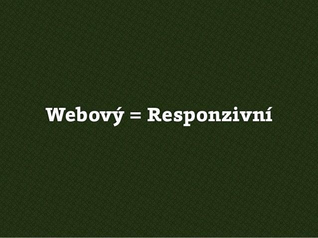 Webový = Responzivní