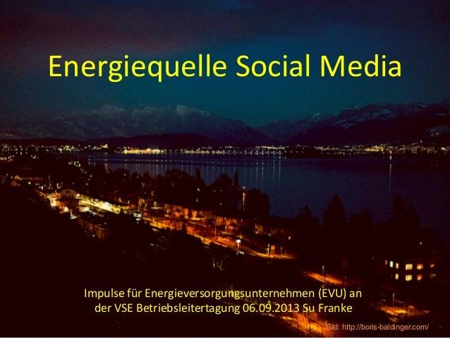 Energiequelle  Social  Media   Impulse  für  Energieversorgungsunternehmen  (EVU)  an   der  VSE  Betr...
