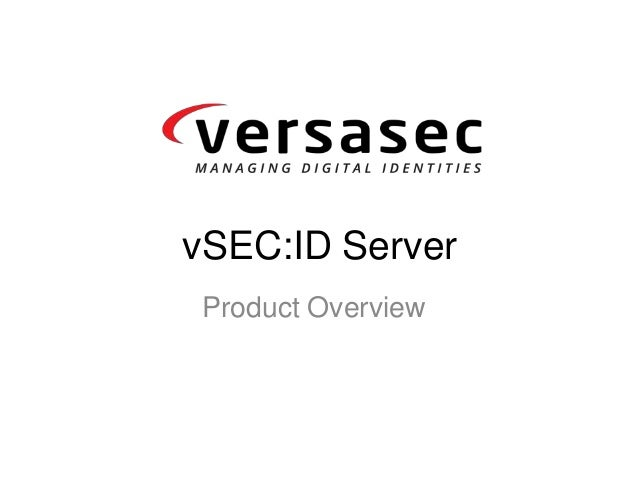 Product Overview vSEC:ID Server
