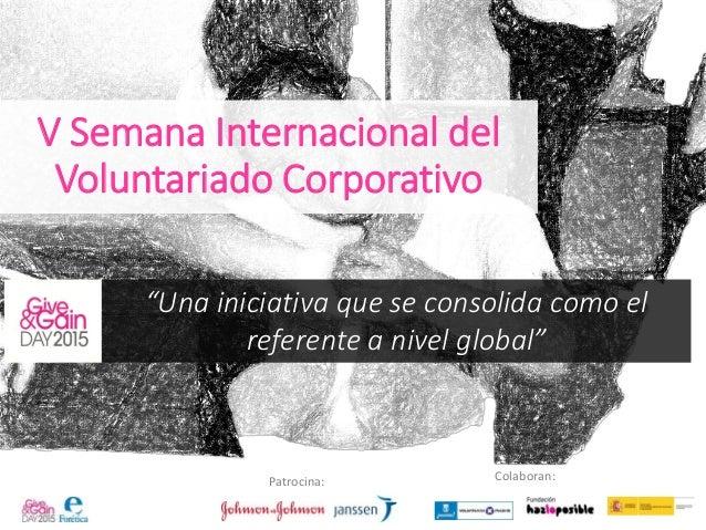 """Patrocina: Colaboran: V Semana Internacional del Voluntariado Corporativo """"Una iniciativa que se consolida como el referen..."""
