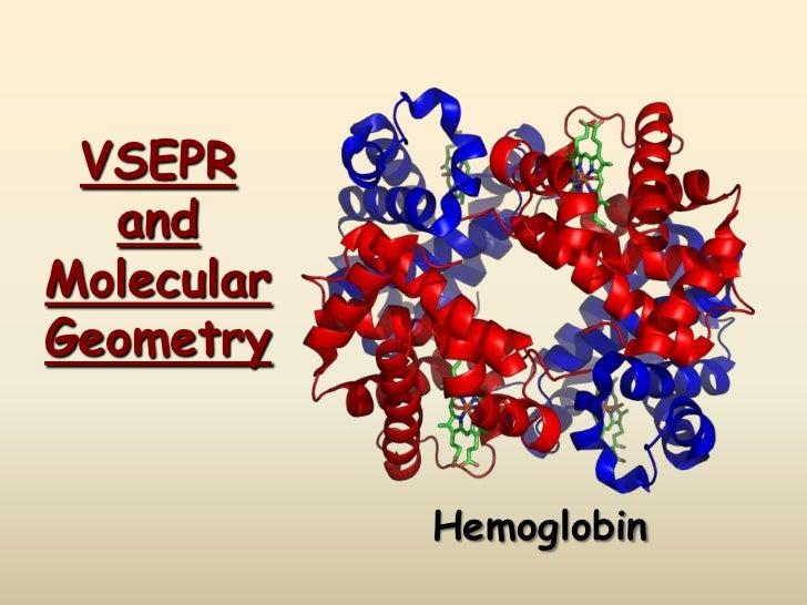VSEPR  andMolecularGeometry            Hemoglobin