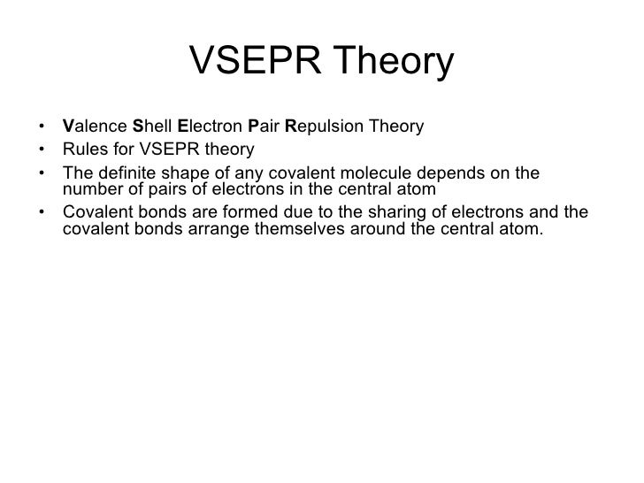 vsepr theory The valence shell electron pair repulsion (vsepr) theory is a simple and  useful way to predict and rationalize the shapes of molecules.