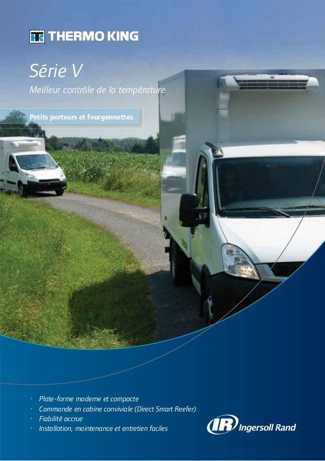 Série VMeilleur contrôle de la températurePetits porteurs et fourgonnettes•   Plate-forme moderne et compacte•   Commande ...