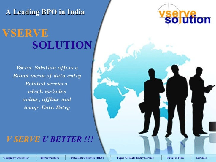 A Leading BPO in India VServe Solution offers a Broad menu of data entry Related services  which includes online, offline ...