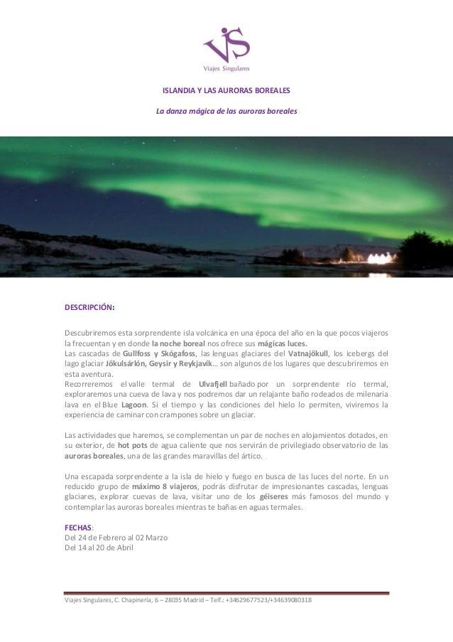 ISLANDIA Y LAS AURORAS BOREALES La danza mágica de las auroras boreales  ESCAPADA A ISLANDIA Y AURORAS BOREALE DESCRIPCIÓN...